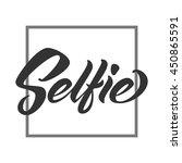 selfie hand lettering. handmade ...   Shutterstock .eps vector #450865591