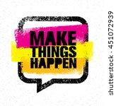 make things happen. inspiring...   Shutterstock .eps vector #451072939