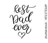 best dad ever  lettering.... | Shutterstock .eps vector #451173169