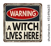 warning a witch lives here... | Shutterstock .eps vector #451496635