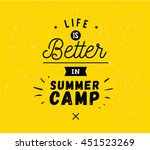 life is better in summer camp.... | Shutterstock .eps vector #451523269