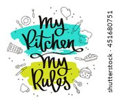 quote my kitchen  my rules. the ... | Shutterstock .eps vector #451680751
