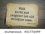 Small photo of English writer and dramatist William Shakespeare quote. With mirth and laughter let old wrinkles come.