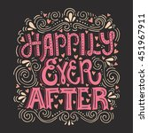 hand drawn lettering happily... | Shutterstock .eps vector #451967911