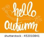 hello autumn. lettering | Shutterstock .eps vector #452010841