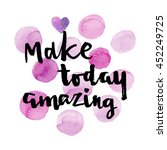 make today amazing card. hand... | Shutterstock .eps vector #452249725