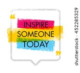 inspire someone today. creative ... | Shutterstock .eps vector #452285329