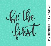 be the first quote lettering.... | Shutterstock .eps vector #452782429