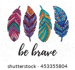 be brave. boho art print with... | Shutterstock .eps vector #453355804