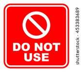 red prohibition sign do not use.... | Shutterstock .eps vector #453383689