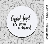 good food is good mood. hand... | Shutterstock .eps vector #453389845