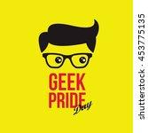happy geek pride day vector... | Shutterstock .eps vector #453775135