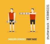 shoulder exercises. front raise....   Shutterstock .eps vector #453880231