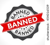 banned stamp vector. badge with ... | Shutterstock .eps vector #454016539