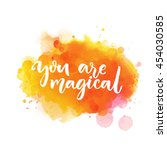 you are magical. inspiration... | Shutterstock .eps vector #454030585