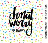donut worry be happy funny... | Shutterstock .eps vector #454345735