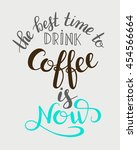the best time to drink coffee...   Shutterstock .eps vector #454566664