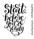 start before you are ready... | Shutterstock .eps vector #454566691