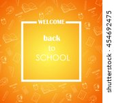 welcome back to school concept... | Shutterstock .eps vector #454692475