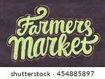 farmers market. chalkboard sign. | Shutterstock .eps vector #454885897