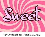 sweet  calligraphy lettering... | Shutterstock .eps vector #455386789