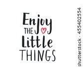 vector hand drawn quote  enjoy... | Shutterstock .eps vector #455402554