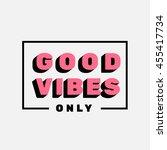 good vibes only lettering... | Shutterstock .eps vector #455417734