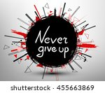 never give up. vector... | Shutterstock .eps vector #455663869
