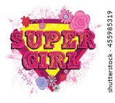 super girl . typography cute... | Shutterstock .eps vector #455985319