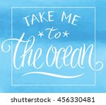 take me to the ocean  vector... | Shutterstock .eps vector #456330481
