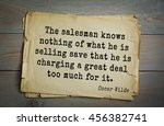 Small photo of English philosopher, writer, poet Oscar Wilde (1854-1900) quote. The salesman knows nothing of what he is selling save that he is charging a great deal too much for it.