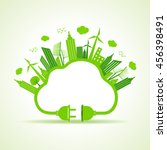 eco city concept with cloud and ... | Shutterstock .eps vector #456398491