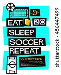 Eat. Sleep. Soccer. Repeat. ...