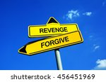 Small photo of Revenge vs Forgive - Traffic sign with two options - decision between reactions to transgression and offence. Question of ethics and morality - punishment vs mercy