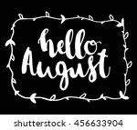 hello august on black background | Shutterstock .eps vector #456633904