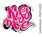kiss me. love lettering... | Shutterstock .eps vector #456711235