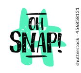 oh snap   text vector... | Shutterstock .eps vector #456858121