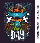 today is always the best day... | Shutterstock .eps vector #457251781