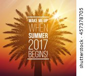 wake me up when summer 2017... | Shutterstock .eps vector #457378705