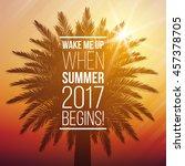 wake me up when summer 2017... | Shutterstock .eps vector #457378705