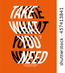 take what you need poster warp... | Shutterstock .eps vector #457413841