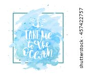 take me to the ocean hand drawn ... | Shutterstock .eps vector #457422757