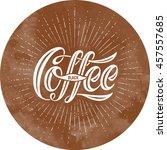 hand drawn lettering... | Shutterstock .eps vector #457557685