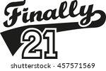 finally 21   21th birthday | Shutterstock .eps vector #457571569