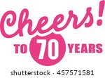 cheers to 70 years   70th... | Shutterstock .eps vector #457571581