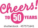 cheers to 50 years   50th... | Shutterstock .eps vector #457571641