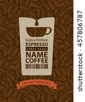 design label for coffee beans... | Shutterstock .eps vector #457806787