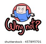 why not message | Shutterstock .eps vector #457895701