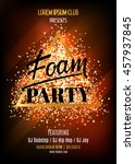 foam party. night club flyer... | Shutterstock .eps vector #457937845