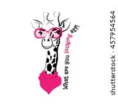 Stock vector funny giraffe pink sunglasses stylish label trend season lettering creative phrase youth style 457954564